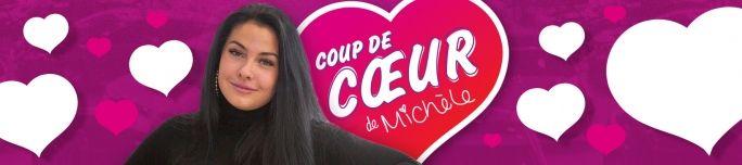 Coup de Coeur de Michèle